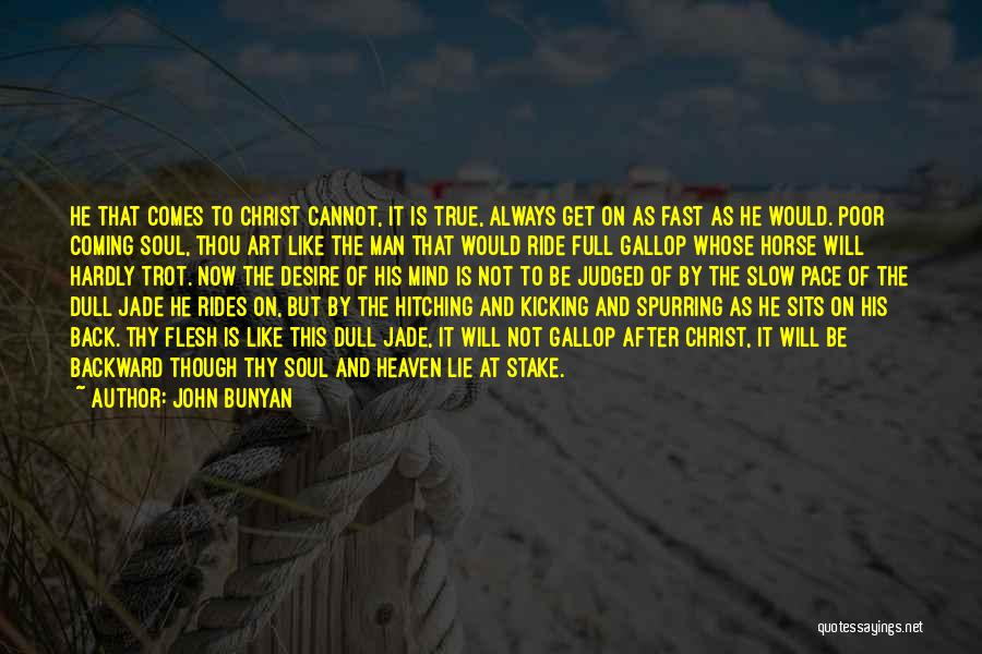 He Always Comes Back Quotes By John Bunyan