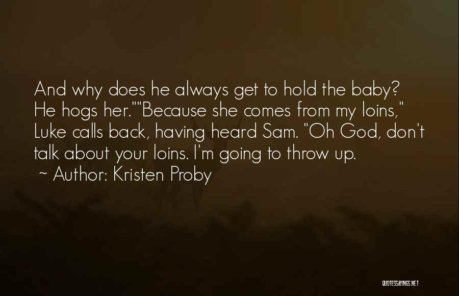 He Always Comes Back Quotes By Kristen Proby