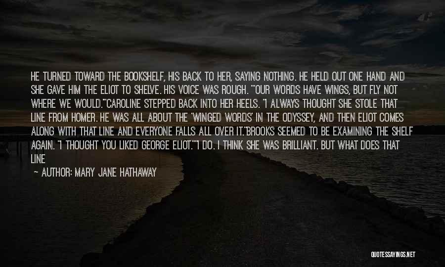 He Always Comes Back Quotes By Mary Jane Hathaway