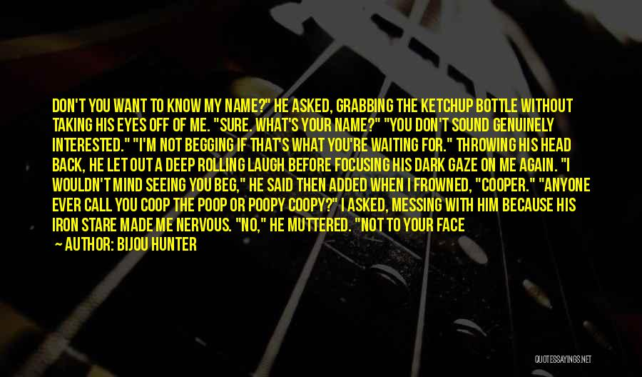 He Asked Me Out Quotes By Bijou Hunter