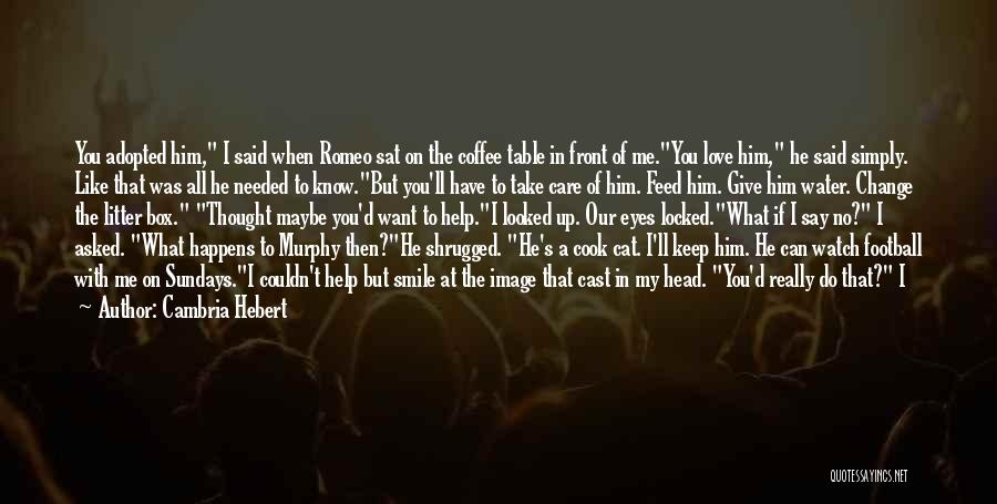 He Asked Me Out Quotes By Cambria Hebert