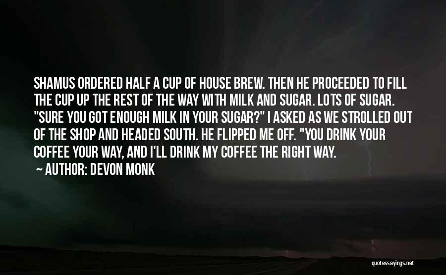 He Asked Me Out Quotes By Devon Monk