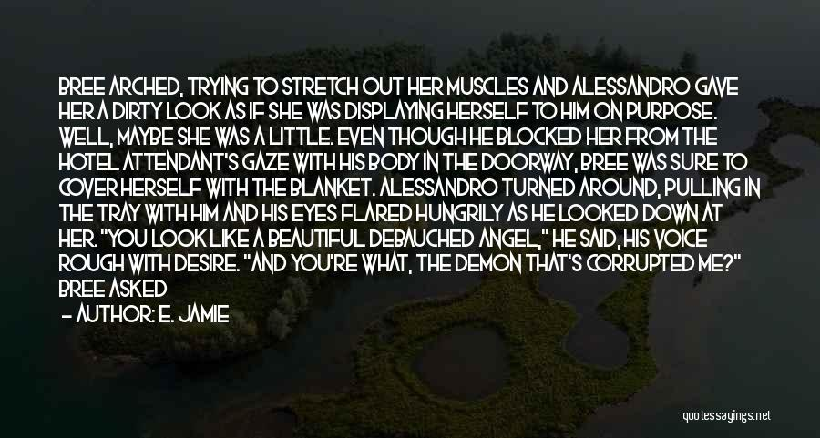 He Asked Me Out Quotes By E. Jamie