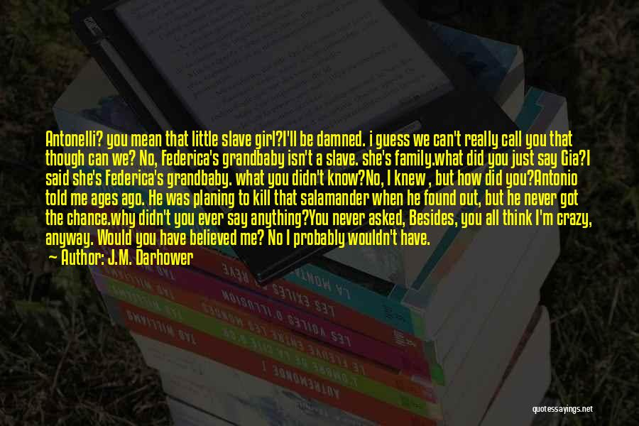 He Asked Me Out Quotes By J.M. Darhower