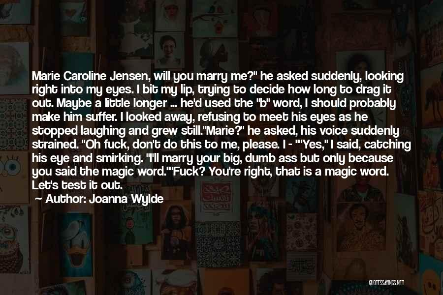 He Asked Me Out Quotes By Joanna Wylde
