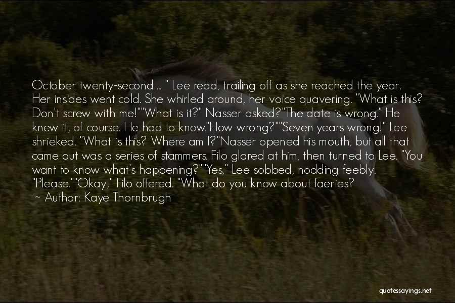 He Asked Me Out Quotes By Kaye Thornbrugh