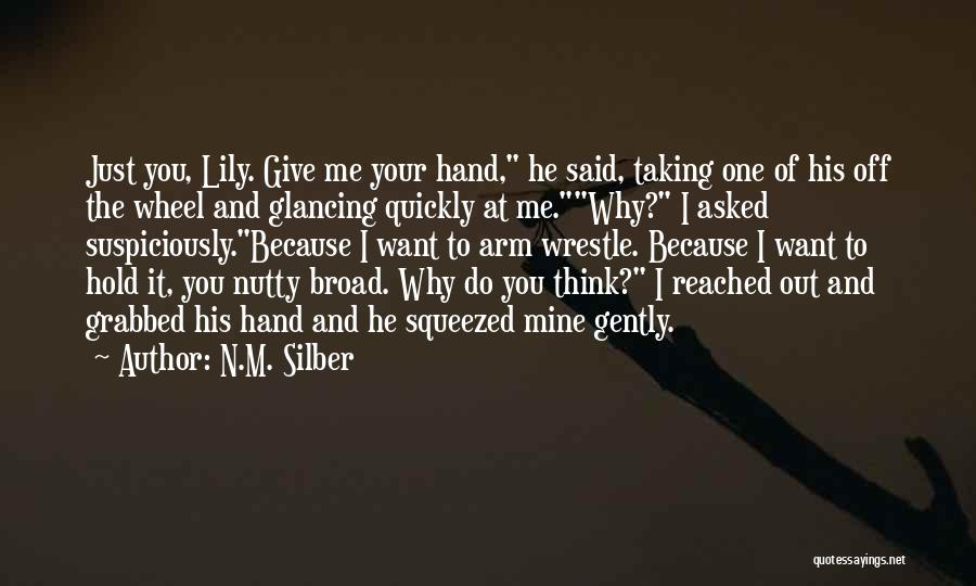He Asked Me Out Quotes By N.M. Silber