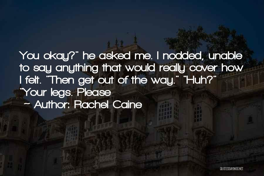 He Asked Me Out Quotes By Rachel Caine