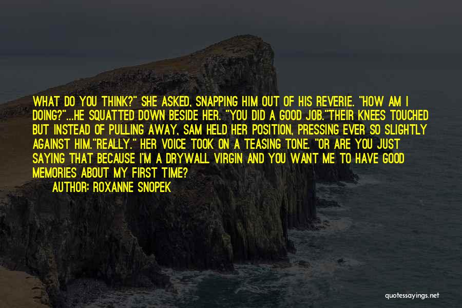 He Asked Me Out Quotes By Roxanne Snopek