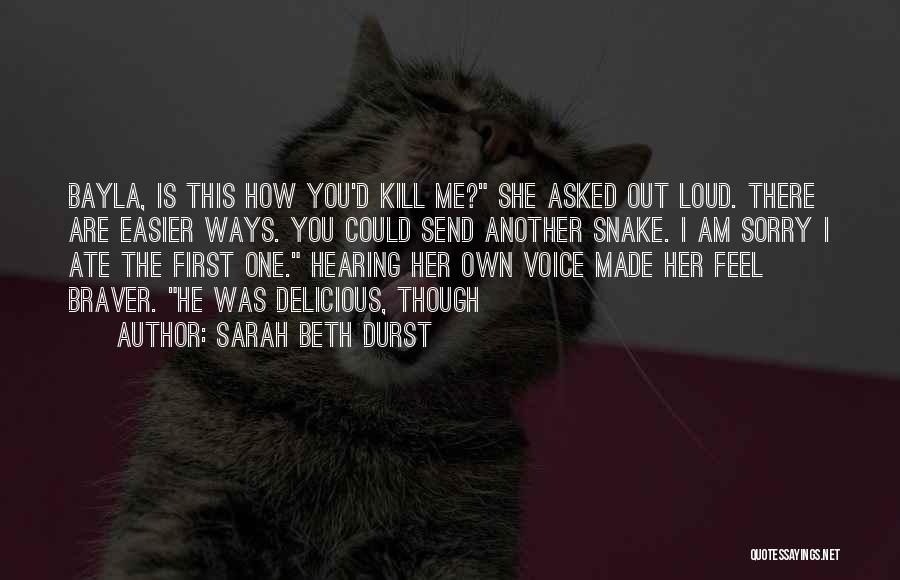 He Asked Me Out Quotes By Sarah Beth Durst