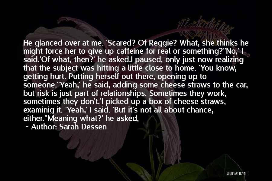 He Asked Me Out Quotes By Sarah Dessen