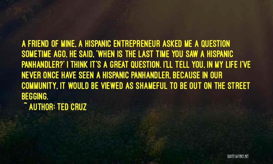 He Asked Me Out Quotes By Ted Cruz