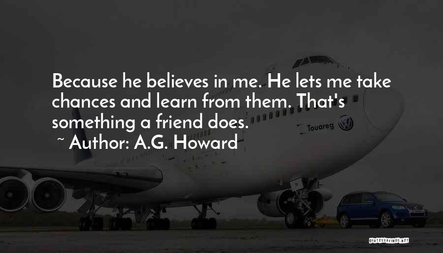 He Believes In Me Quotes By A.G. Howard