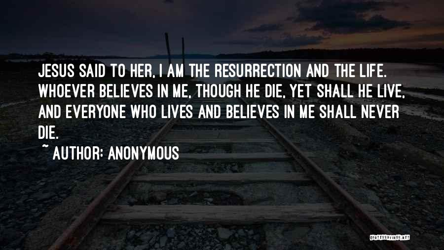He Believes In Me Quotes By Anonymous