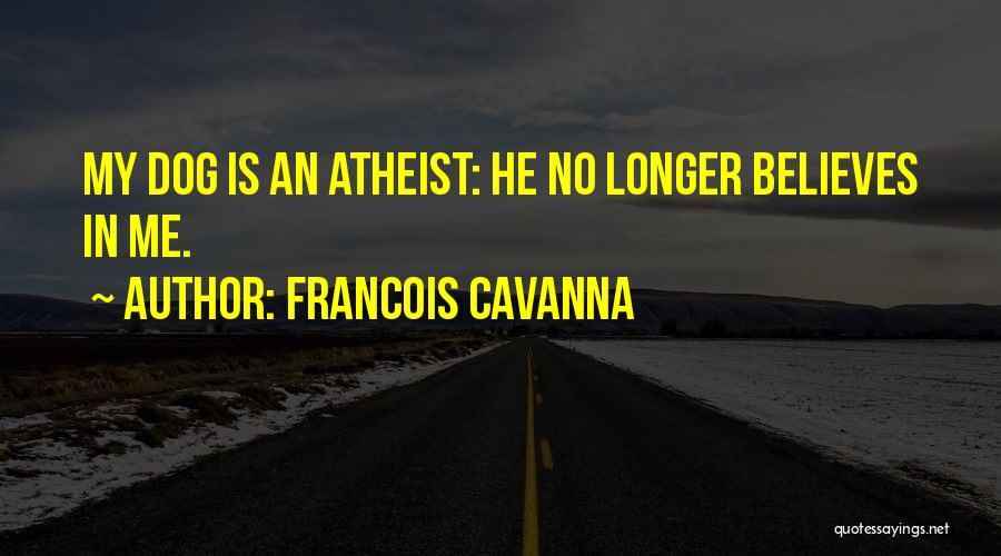 He Believes In Me Quotes By Francois Cavanna