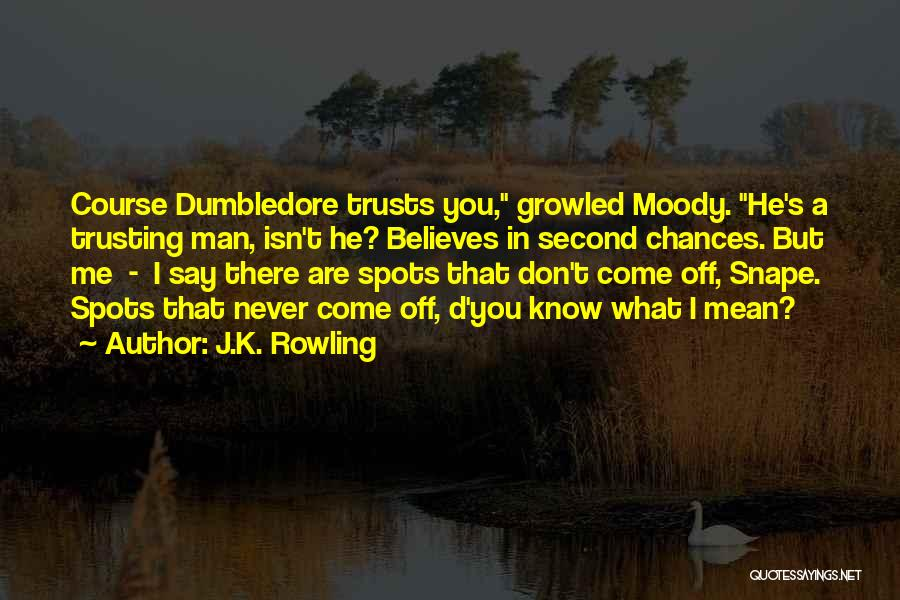 He Believes In Me Quotes By J.K. Rowling