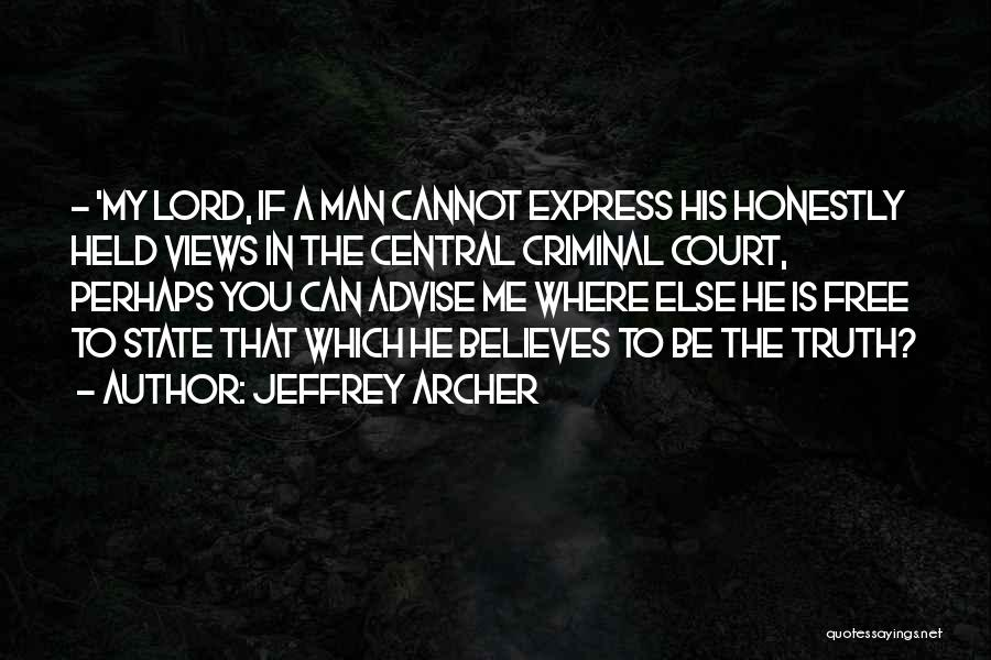 He Believes In Me Quotes By Jeffrey Archer