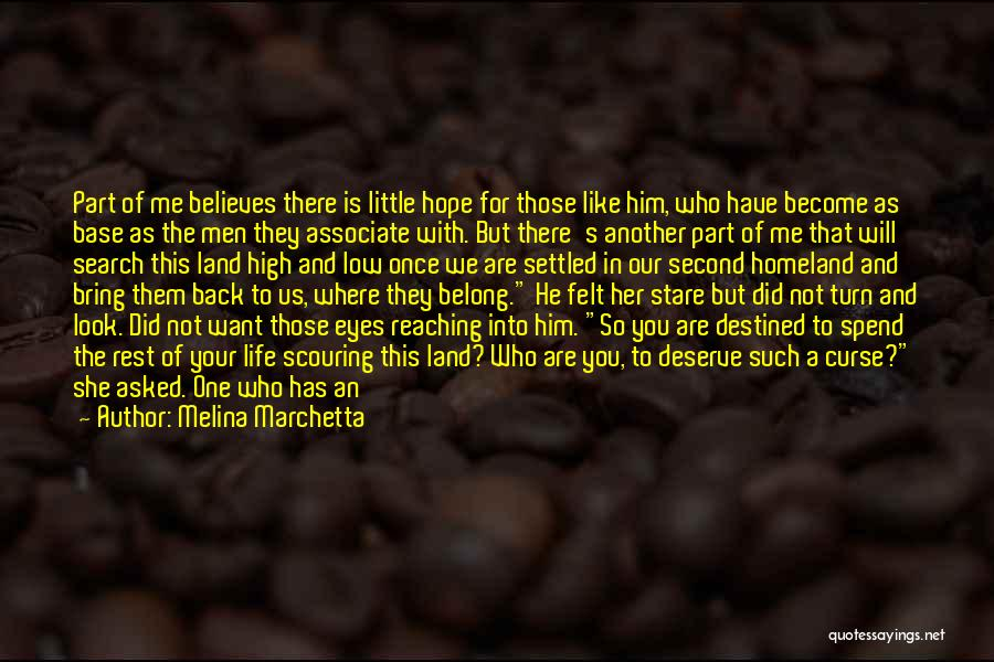 He Believes In Me Quotes By Melina Marchetta