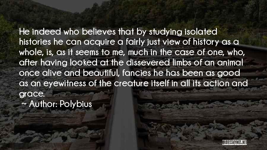 He Believes In Me Quotes By Polybius