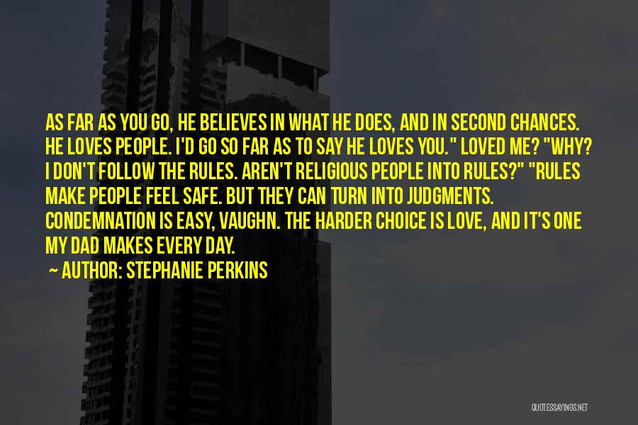 He Believes In Me Quotes By Stephanie Perkins