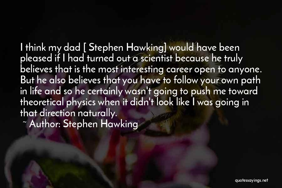 He Believes In Me Quotes By Stephen Hawking