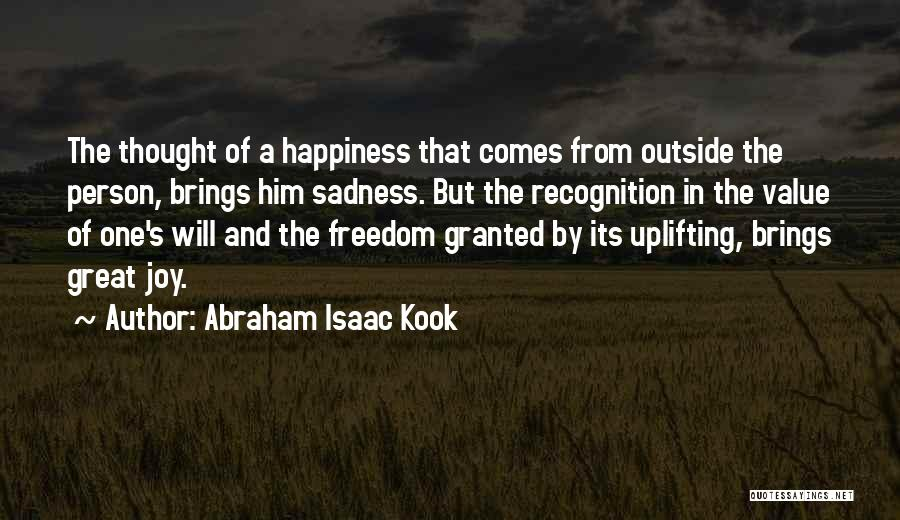 He Brings Me Happiness Quotes By Abraham Isaac Kook