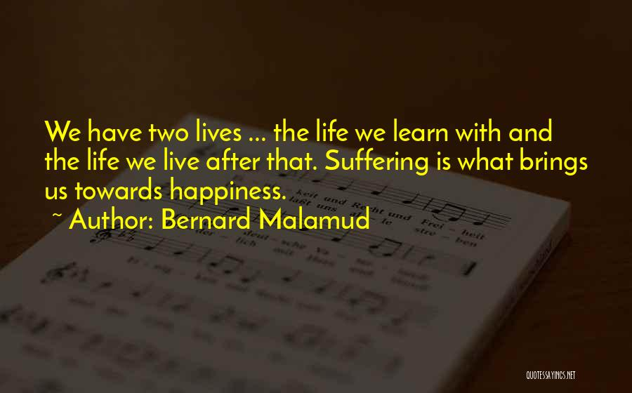 He Brings Me Happiness Quotes By Bernard Malamud