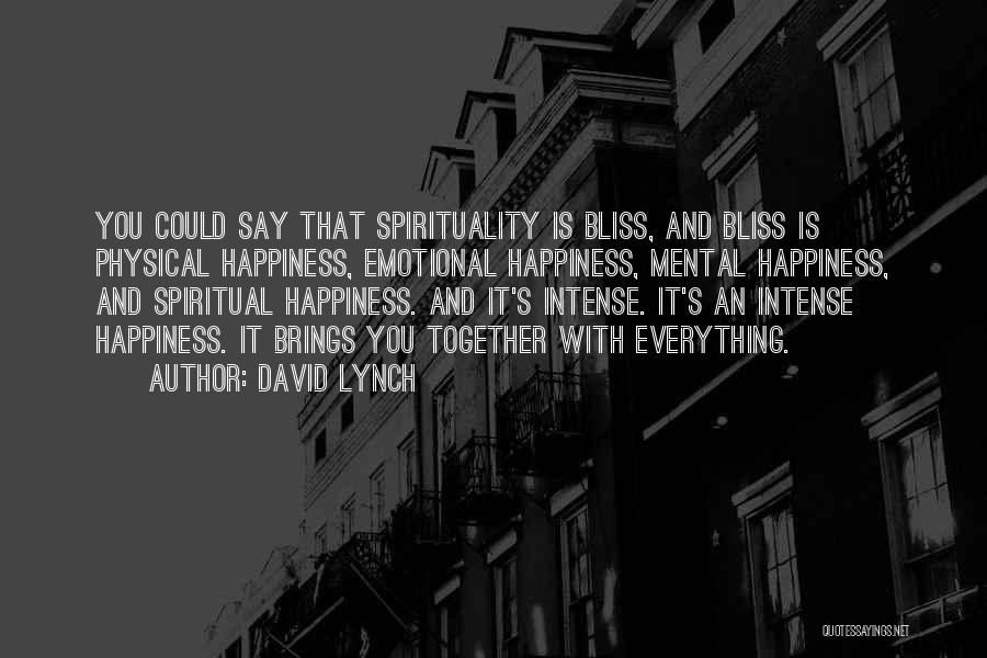 He Brings Me Happiness Quotes By David Lynch