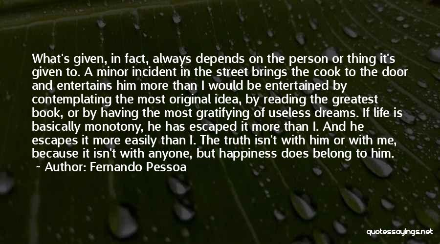 He Brings Me Happiness Quotes By Fernando Pessoa