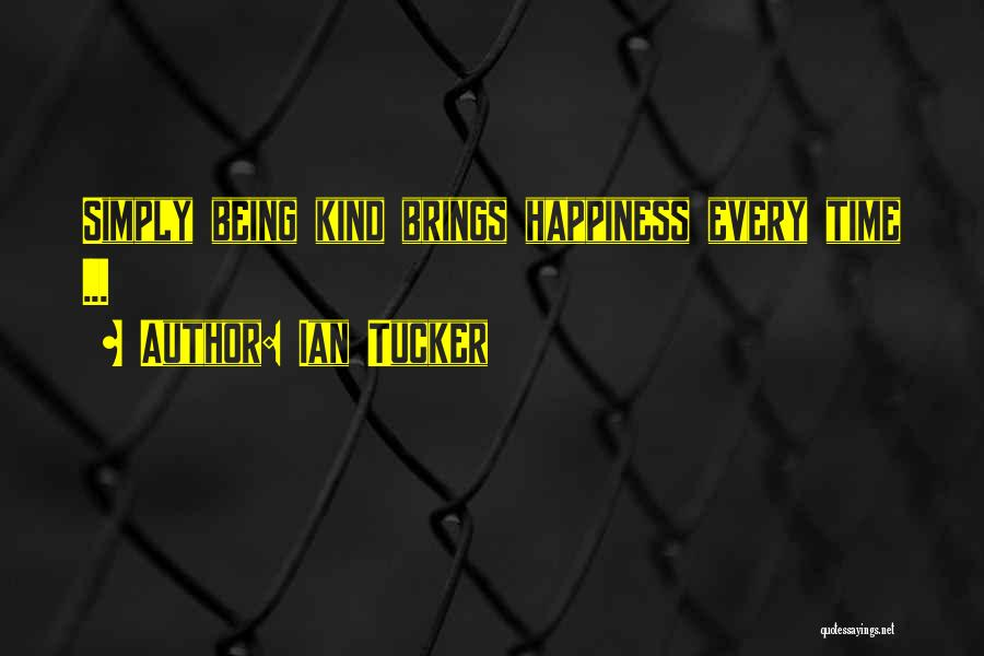 He Brings Me Happiness Quotes By Ian Tucker