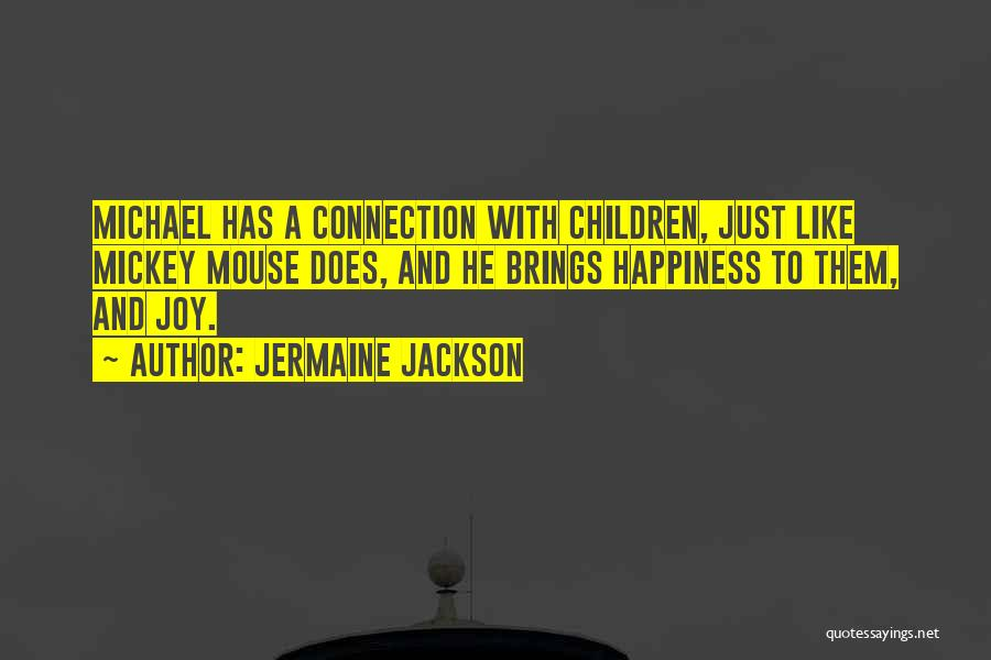 He Brings Me Happiness Quotes By Jermaine Jackson