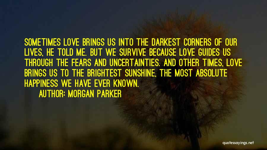 He Brings Me Happiness Quotes By Morgan Parker