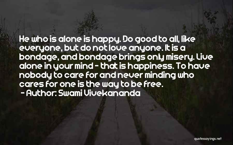 He Brings Me Happiness Quotes By Swami Vivekananda