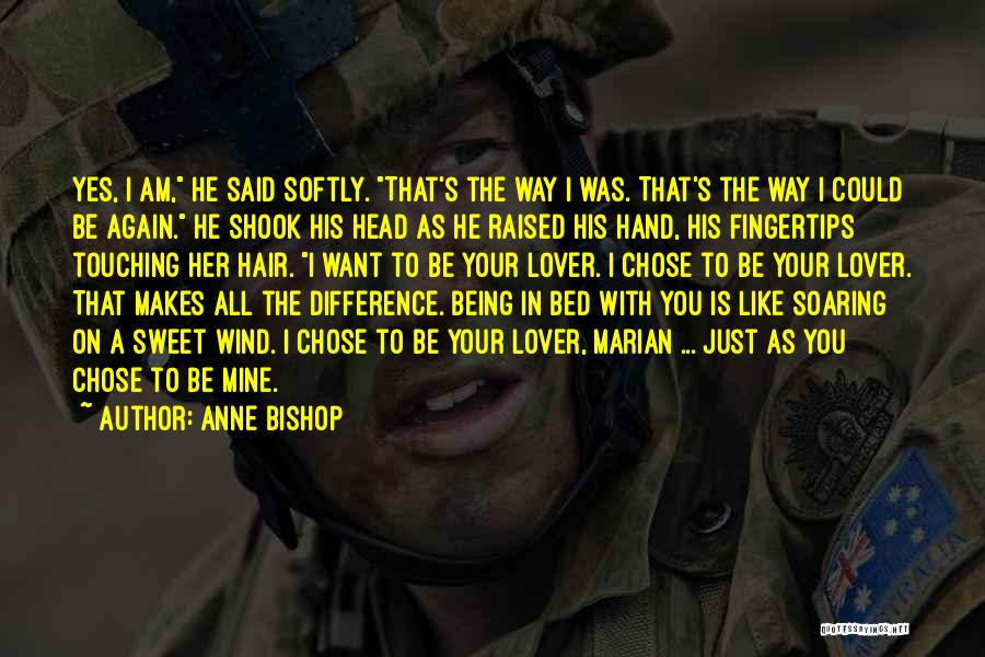 He Chose You Quotes By Anne Bishop