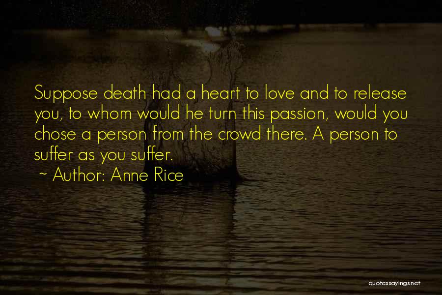 He Chose You Quotes By Anne Rice