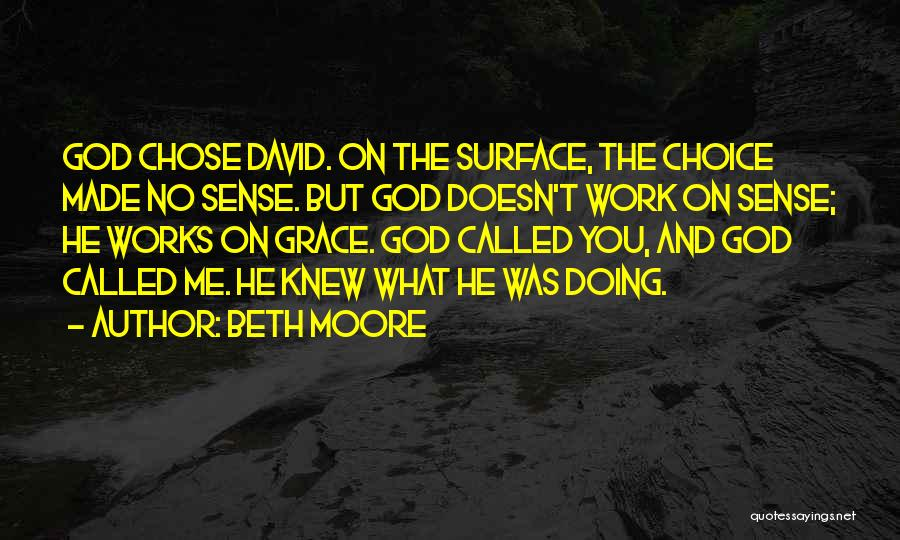 He Chose You Quotes By Beth Moore