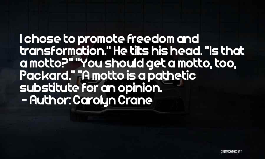 He Chose You Quotes By Carolyn Crane