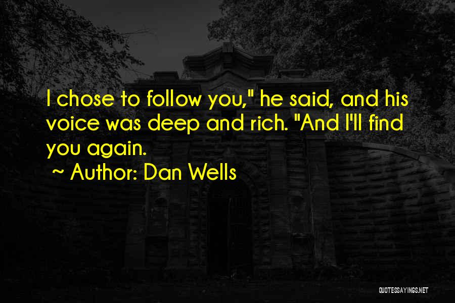 He Chose You Quotes By Dan Wells