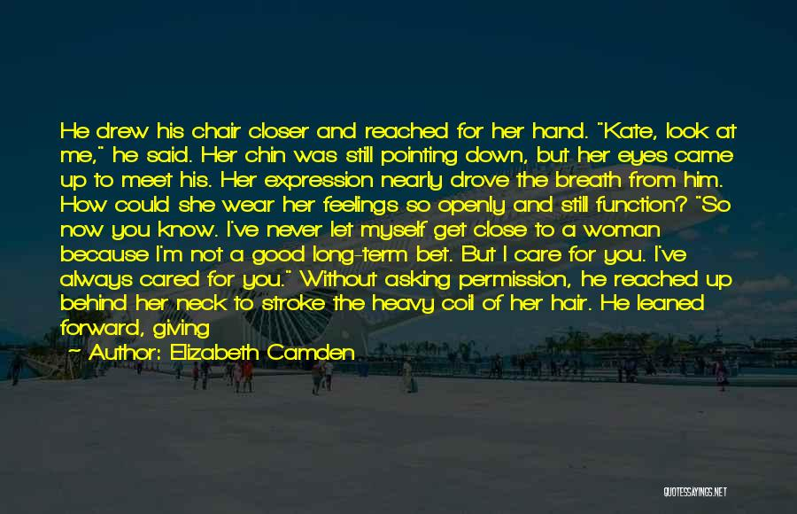 He Chose You Quotes By Elizabeth Camden