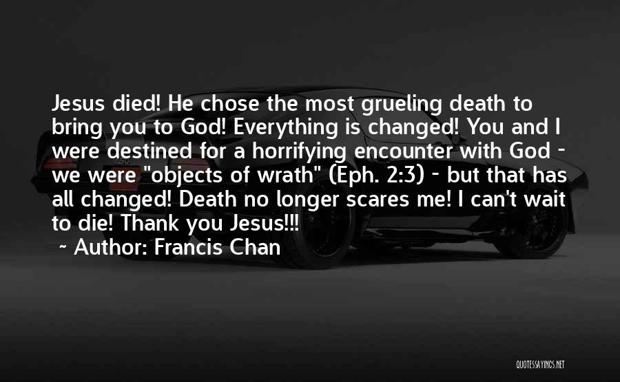He Chose You Quotes By Francis Chan