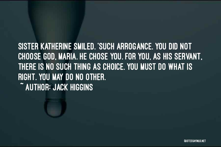 He Chose You Quotes By Jack Higgins