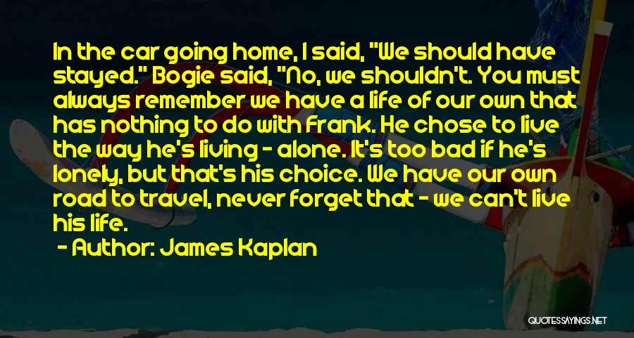He Chose You Quotes By James Kaplan
