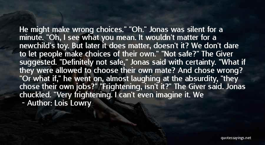 He Chose You Quotes By Lois Lowry