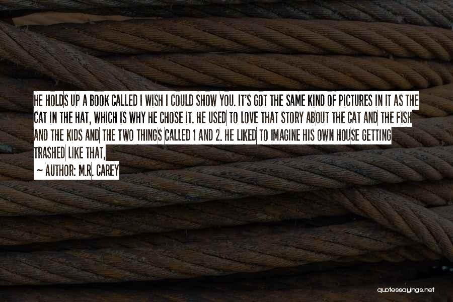 He Chose You Quotes By M.R. Carey