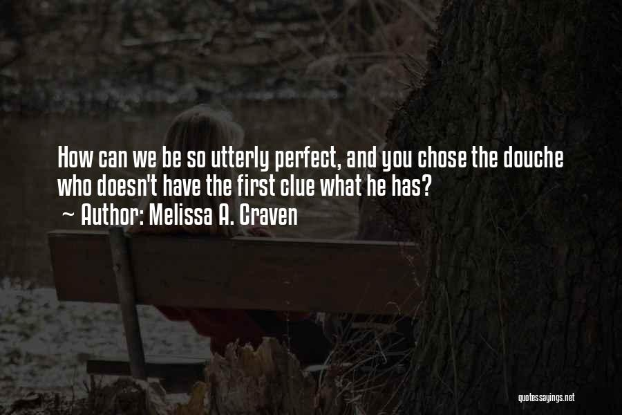 He Chose You Quotes By Melissa A. Craven