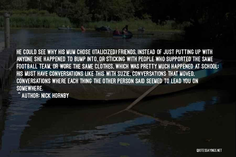 He Chose You Quotes By Nick Hornby