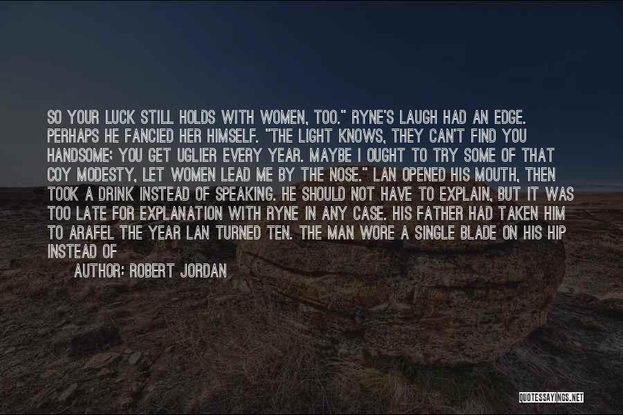 He Chose You Quotes By Robert Jordan