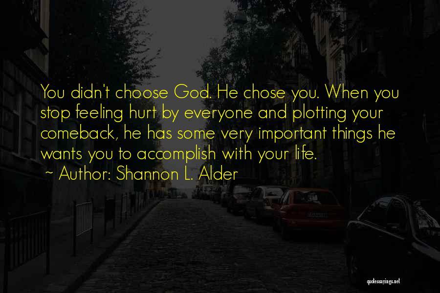 He Chose You Quotes By Shannon L. Alder
