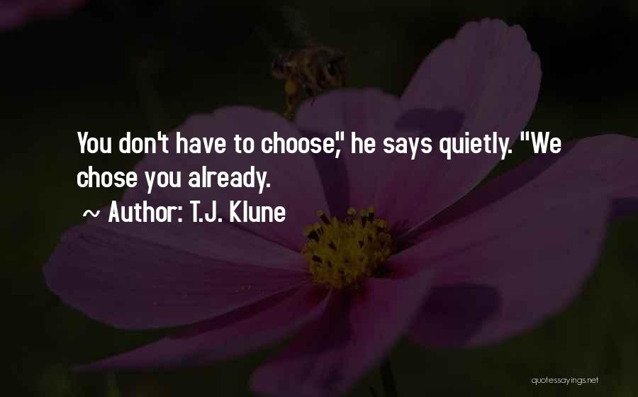 He Chose You Quotes By T.J. Klune