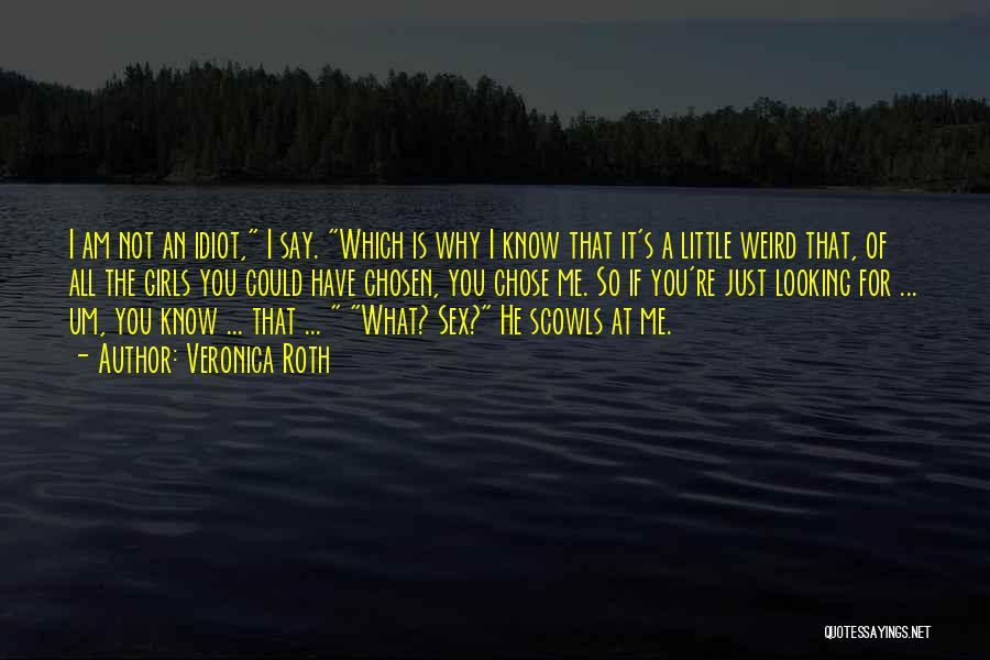 He Chose You Quotes By Veronica Roth